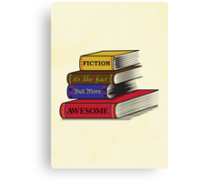 Fiction Is Awesome Canvas Print