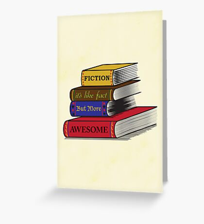 Fiction Is Awesome Greeting Card
