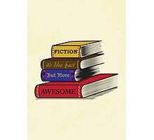 Fiction Is Awesome Photographic Print