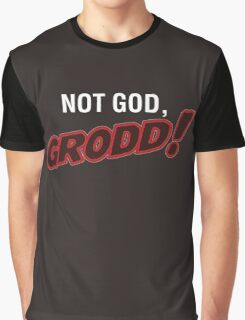 Not God, Grodd! Graphic T-Shirt