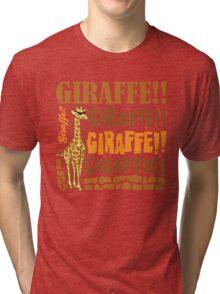Giraffe Giraffe Giraffe Tri-blend T-Shirt