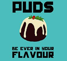 May The Puds Be Ever In Your Flavour by IOpenAtTheClose