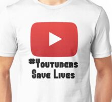 Youtubers Save Lives Unisex T-Shirt