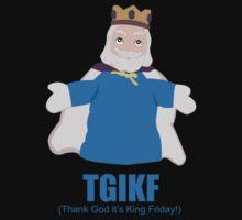 TGIKF - Thank God it's King Friday T-Shirt