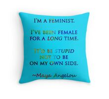 Feminist by Maya Angelou Throw Pillow