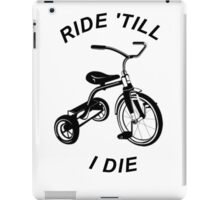 Ride 'Till I Die iPad Case/Skin