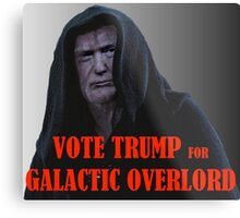 Donald TRUMP for Galactic Overlord Metal Print