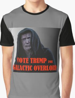 Donald TRUMP for Galactic Overlord Graphic T-Shirt