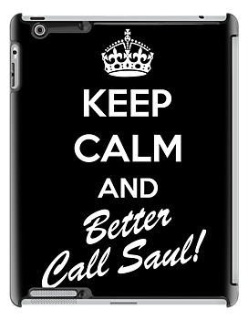 KEEP CALM AND BETTER CALL SAUL by bomdesignz