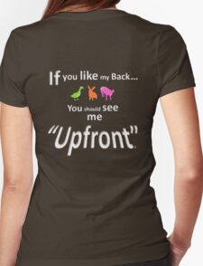 "If you like my back ... you should see me ""Upfront"" T-Shirt"