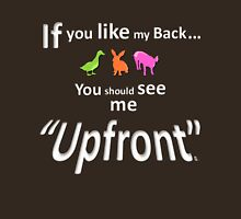 "If you like my back ... you should see me ""Upfront"" Womens Fitted T-Shirt"