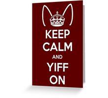 Keep Calm and Yiff On Greeting Card
