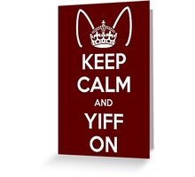 Keep Calm and Yiff On Greeting Card