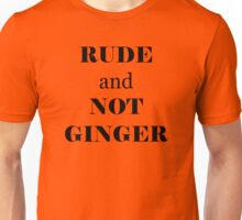 Rude and Not Ginger Unisex T-Shirt