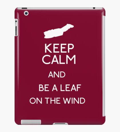Keep Calm And Be A Leaf On The Wind iPad Case/Skin