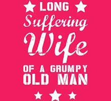 Long Suffering Wife of a Grumpy old man Womens Fitted T-Shirt