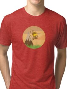 Get Wild! Tri-blend T-Shirt