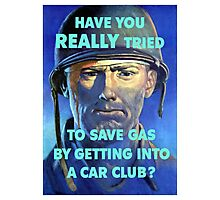 Have You Really Tried To Save Gas By Getting Into A Car Club? Photographic Print