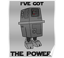 I've Got the Power Droid Poster