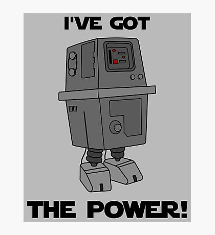 I've Got the Power Droid Photographic Print