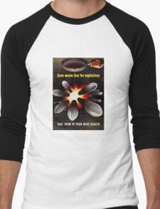 Save Waste Fats For Explosives Men's Baseball ¾ T-Shirt