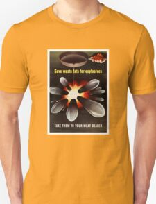 Save Waste Fats For Explosives T-Shirt