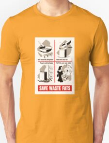 Save Waste Fats - WWII Propaganda T-Shirt