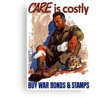 Care Is Costly Buy - War Bonds & Stamps Canvas Print
