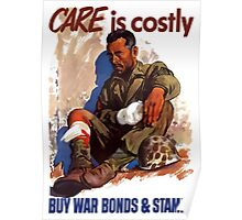 Care Is Costly Buy - War Bonds & Stamps Poster