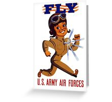 Fly Army Air Forces - WW2 Greeting Card