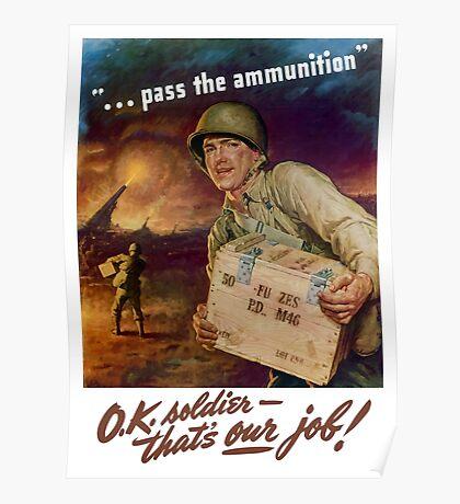 Pass The Ammunition - WWII Propaganda Poster