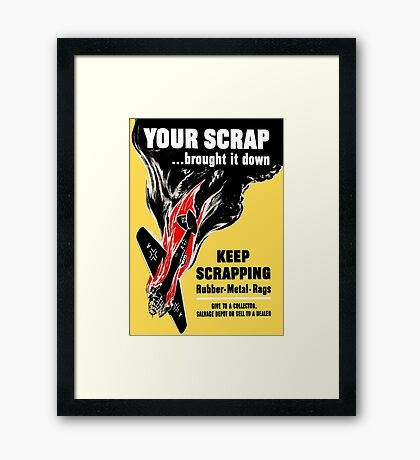 Your Scrap Brought It Down - WW2 Framed Print