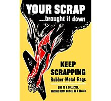 Your Scrap Brought It Down - WW2 Photographic Print