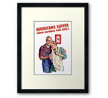 Americans Suffer When Careless Talk Kills - WW2 Framed Print
