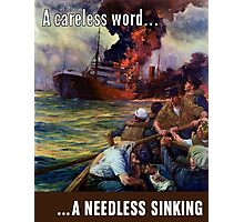 A Careless Word... A Needless Sinking Photographic Print