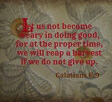 Galatians 6:9 by mariatheresa