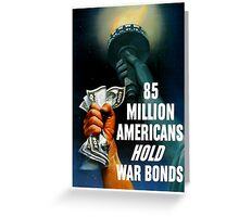 85 Million Americans Hold War Bonds -- WW2 Greeting Card
