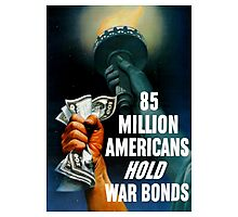 85 Million Americans Hold War Bonds -- WW2 Photographic Print