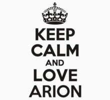 Keep Calm and Love ARION by jodiml