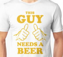 This Guy Needs A Beer Hands Unisex T-Shirt
