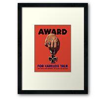 Award For Careless Talk -- WWII Framed Print