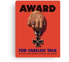 Award For Careless Talk -- WWII Canvas Print