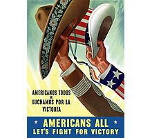 Americans All Let's Fight For Victory -- WW2 Photographic Print