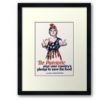 Be Patriotic sign your country's pledge to save the food -- U.S. Food Administration Framed Print