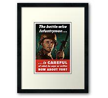 The Battle-Wise Infantryman Is Careful -- WWII Framed Print