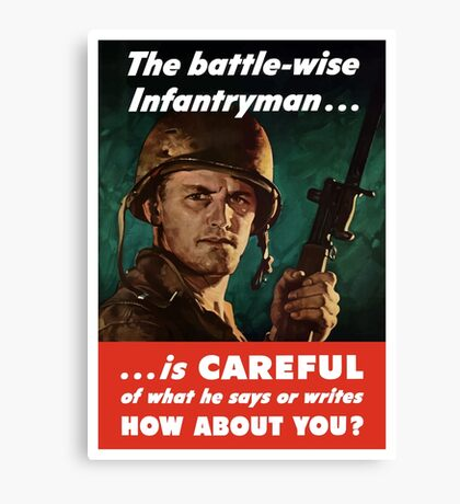 The Battle-Wise Infantryman Is Careful -- WWII Canvas Print
