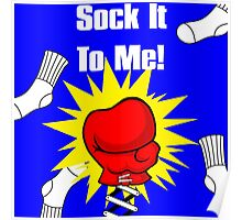 Sock it to Me Poster