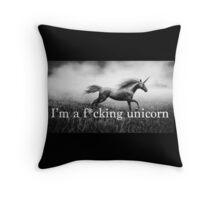 I'm a f*cking unicorn Throw Pillow