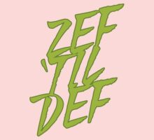 Zef 'Til Def by Brainraid