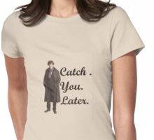 CATCH YOU LATER.  Womens Fitted T-Shirt